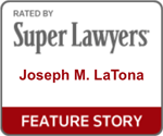 Joseph LaTona Super Lawyers Badge Feature Story